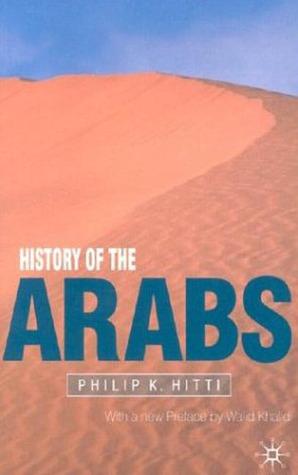 History of the Arabs by Philip Khuri Hitti