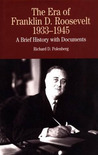 The Era of Franklin D. Roosevelt, 1933-1945: A Brief History with Documents