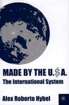 Made by the USA: The International System