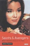 Saints and Avengers: British Adventure Series of the 1960s