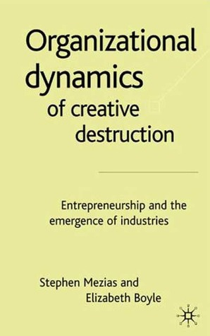 organizational-dynamics-of-creative-destruction-entrepreneurship-and-the-emergence-of-industries