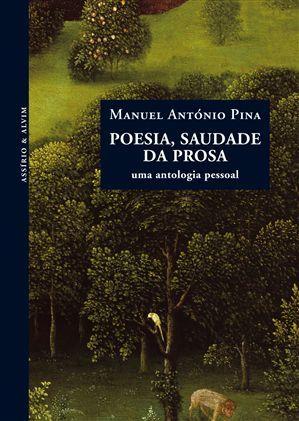 Poesia, saudade da prosa by Manuel António Pina
