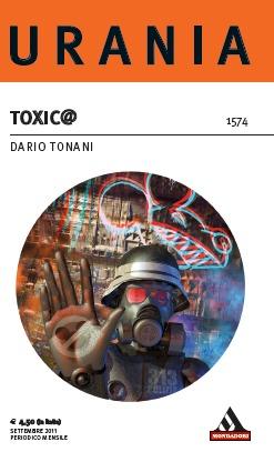 Toxic@ by Dario Tonani