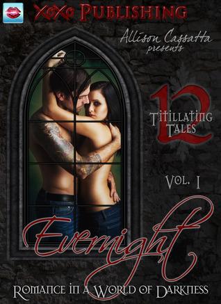 Evernight: Romance in a World of Darkness, Volume 1