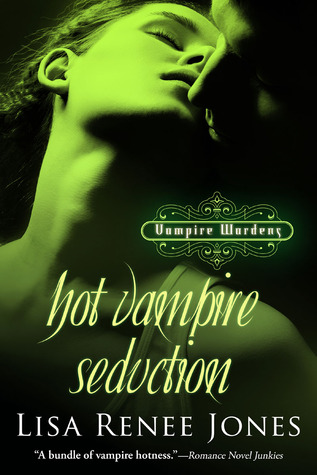 Hot Vampire Seduction by Lisa Renee Jones