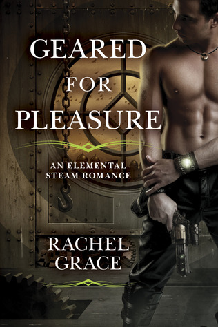 Geared for Pleasure (Elemental Steam #1)