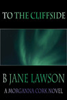 To the Cliffside by B. Jane Lawson
