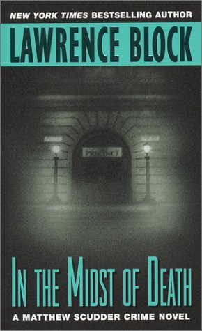 In the Midst of Death (Matthew Scudder, #3)