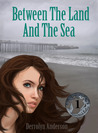 Between the Land and the Sea by Derrolyn Anderson