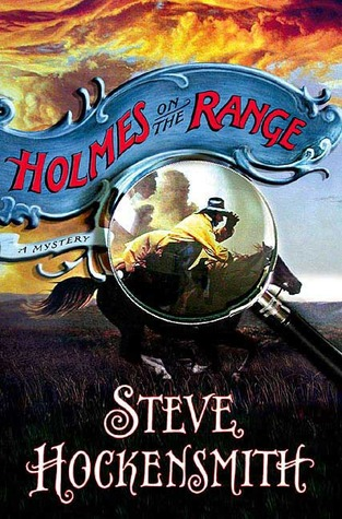 Holmes on the Range by Steve Hockensmith