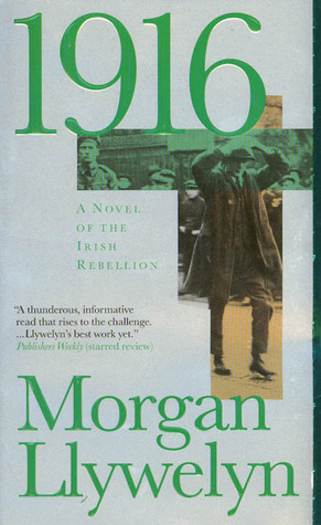 1916 a novel of the irish rebellion by morgan llywelyn 1916 a novel of the irish rebellion fandeluxe Gallery
