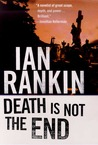 Death Is Not the End by Ian Rankin