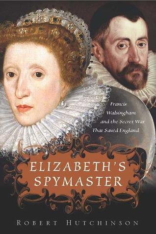 Elizabeth's Spymaster by Robert Hutchinson