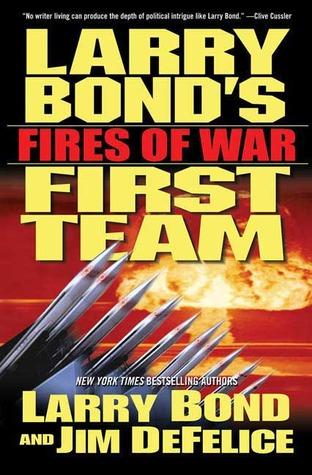 Fires of War by Larry Bond