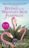 Revenge of the Wrought-Iron Flamingos (Meg Langslow, #3)