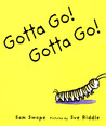 Gotta Go! Gotta Go! by Sam Swope