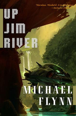 Up Jim River by Michael F. Flynn