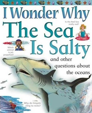 The Sea Is Salty: and Other Questions About the Oceans