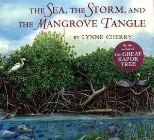 The Sea, the Storm, and the Mangrove Tangle by Lynne Cherry