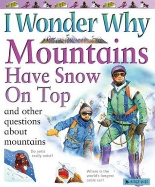 Mountains Have Snow on Top: and Other Questions About Mountains