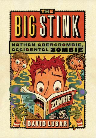 The Big Stink (Nathan Abercrombie, Accidental Zombie, #4)