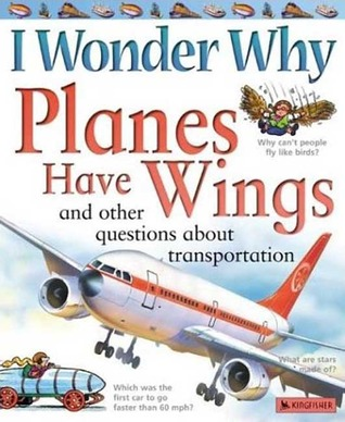 Planes Have Wings: And Other Questions About Transportation