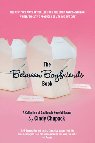 The Between Boyfriends Book: A Collection of Cautiously Hopeful Essays