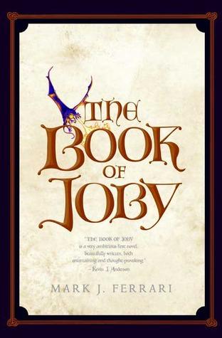 The Book of Joby by Mark J. Ferrari