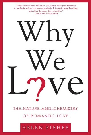 Why We Love by Helen Fisher
