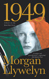 1949: A Novel of the Irish Free State (Irish Century)