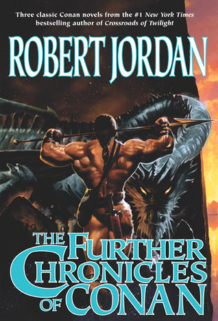 The Further Chronicles of Conan (Conan, #4, 5, 7)