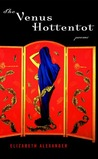 The Venus Hottentot: Poems