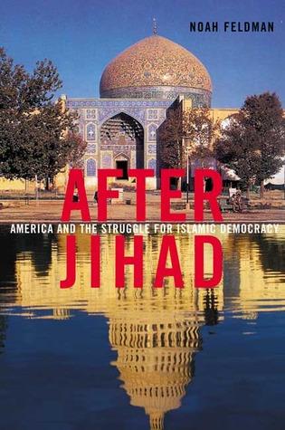 After Jihad by Noah Feldman