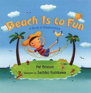 Beach Is to Fun: A Book of Relationships EPUB TORRENT por Pat Brisson 978-0805073157