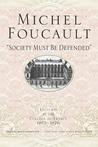 Society Must Be Defended by Michel Foucault