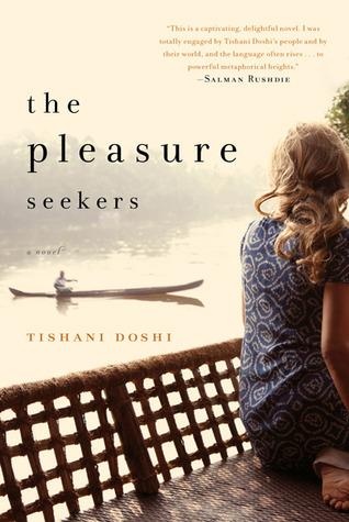 The Pleasure Seekers by Tishani Doshi