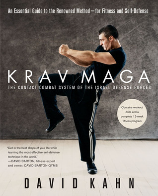 Krav Maga: An Essential Guide to the Renowned Method--for Fitness and Self-Defense por David  Kahn