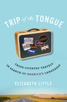 Trip of the Tongue by Elizabeth  Little