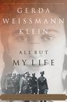 All But My Life by Gerda Weissmann Klein