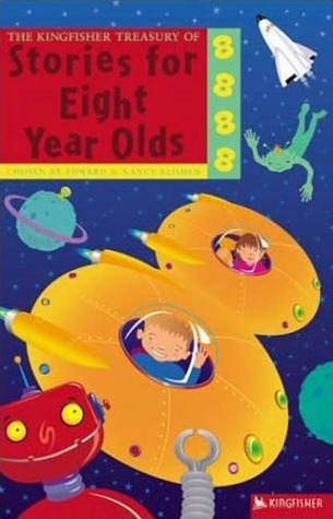 Stories for Eight Year Olds (Kingfisher Treasury of Stories)