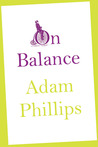 On Balance by Adam Phillips