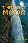 The Timekeeper's Moon (Farwalker Trilogy, #2)