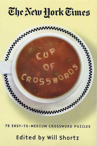 The New York Times Cup of Crosswords Easy to Medium Crossword Puzzles