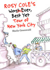 Rosy Cole's Worst Ever, Best Yet Tour of New York City