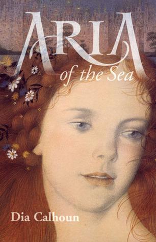 Aria of the Sea by Dia Calhoun