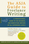 The ASJA Guide to Freelance Writing by Timothy Harper