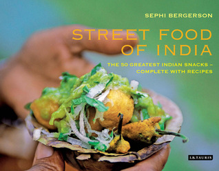 Street Food of India by Sephi Bergerson