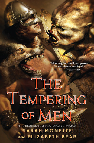 The Tempering of Men by Sarah Monette