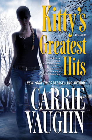 Kitty's Greatest Hits by Carrie Vaughn