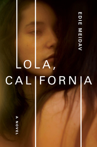 Lola, California by Edie Meidav